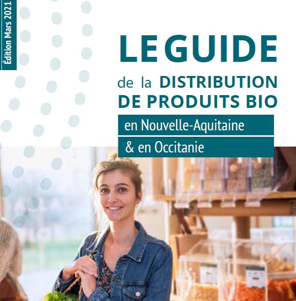 Guide de la Distribution bio en Occitanie et Nouvelle Aquitaine 1